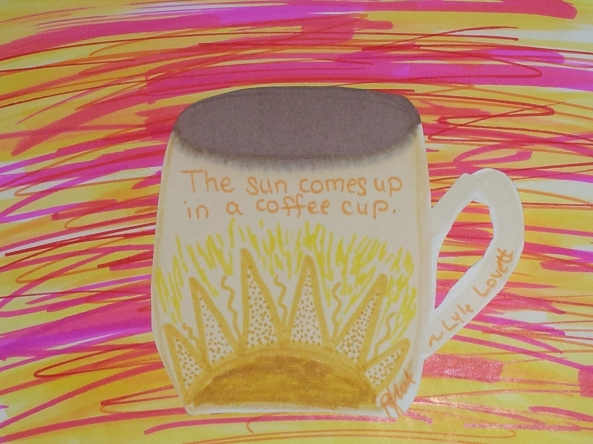 The Sun Comes Up in a Coffee Cup